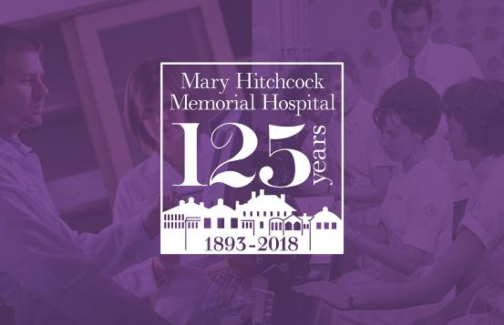 Mary Hitchcock Memorial Hospital 125 years, 1893-2018