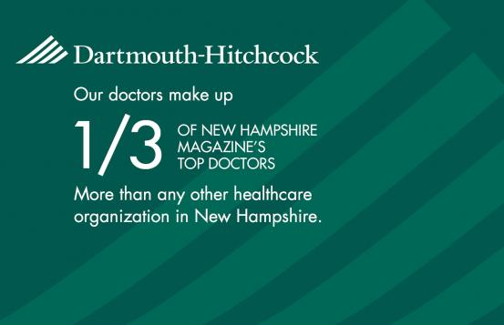 Our doctors make up one third of New Hampshire Magazine's Top Doctors.